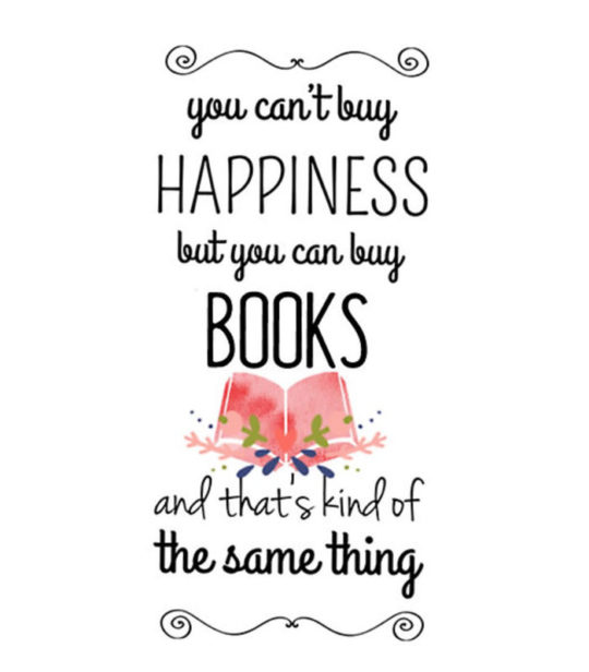 You-cant-buy-happiness-but-you-can-buy-books-and-thats-kind-of-the-same-thing-Anonymous-quote-540x616.jpg
